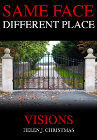 Same Face Different Place Book 2 Visions by Helen J. Christmas