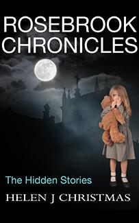 ROSEBROOK CHRONICLES The Hidden Stories NEW book by Helen J. Christmas