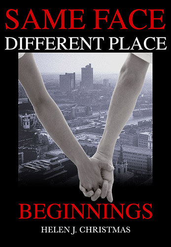 Cover image for SAME FACE DIFFERENT PLACE Beginnings, thriller set in 1970s London.
