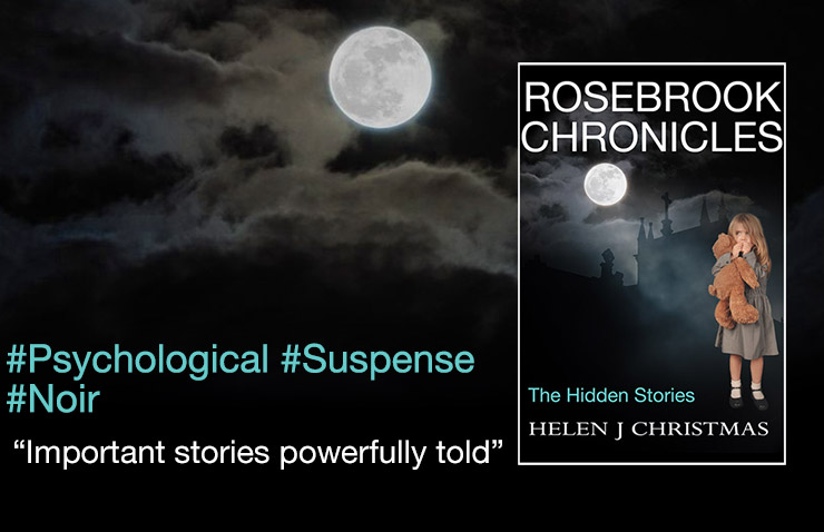 Rosebrook Chronicles by Helen J. Christmas, Psychological Noir suspense